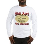 40th Birthday | Well Aged Long Sleeve T-Shirt