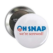 "Oh Snap! We're screwed 2.25"" Button"
