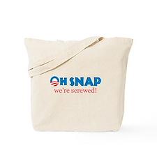 Oh Snap! We're screwed Tote Bag