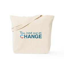 You had me at Change Tote Bag