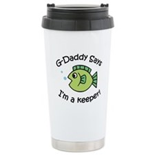 G-Daddy says I'm a Keeper Travel Mug