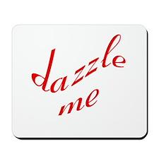 Dazzle Me Mousepad