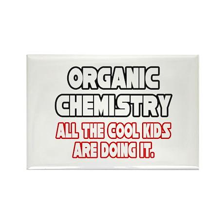 """Organic Chemistry.Cool Kids"" Rectangle Magnet"