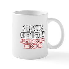 """Organic Chemistry.Cool Kids"" Mug"