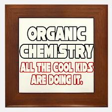 """""""Organic Chemistry.Cool Kids"""" Framed Tile"""