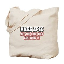 """Mass Spec...Cool Kids"" Tote Bag"