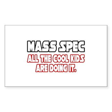 """""""Mass Spec...Cool Kids"""" Rectangle Sticker"""