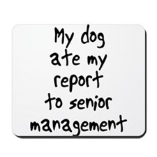 my dog ate my report Mousepad