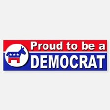 Proud to be a Democrat Bumper Bumper Bumper Sticker