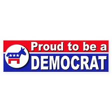 Proud to be a Democrat Bumper Car Sticker