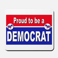 Proud to be a Democrat Mousepad