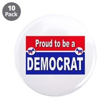 "Proud to be a Democrat 3.5"" Button (10 pack)"