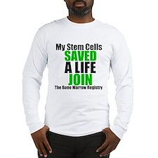 My Stem Cells Saved a Life Long Sleeve T-Shirt