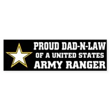 PROUD DAD N LAW - ARMY RANGER Bumper Bumper Sticker