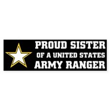 PROUD SISTER - ARMY RANGER Bumper Car Sticker