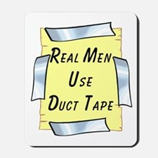 Real Men Use Duct Tape Mousepad