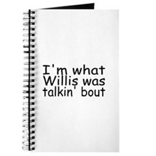 I'm What Willis Was Talkin' Bout Journal