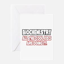 """""""Biochemistry...Cool Kids"""" Greeting Card"""