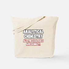 """Analytical Chem...Cool Kids"" Tote Bag"
