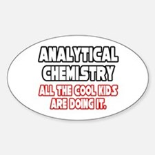 """Analytical Chem...Cool Kids"" Oval Decal"