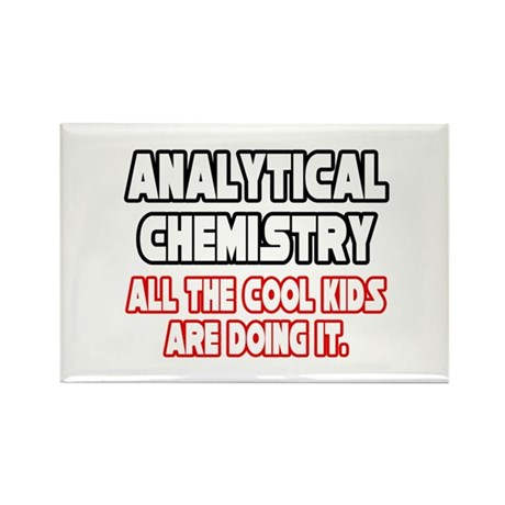 """""""Analytical Chem...Cool Kids"""" Rectangle Magnet (10"""