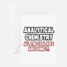 """""""Analytical Chem...Cool Kids"""" Greeting Card"""