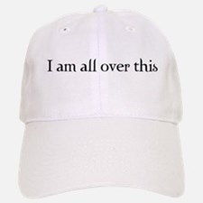 I am all over this Baseball Baseball Cap