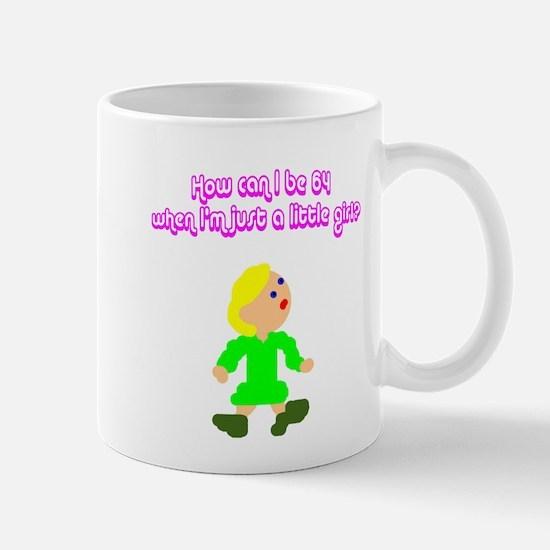 How Can I Be 64? Mug