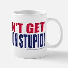 SDon't Get Stuck on Stupid Mug