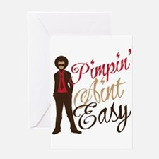 Pimpin' Aint Easy Greeting Card