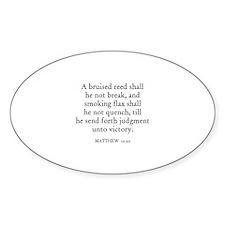 MATTHEW 12:20 Oval Decal