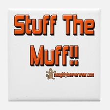 Stuff The Muff!! Tile Coaster