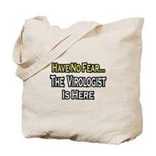 """Have No Fear...Virologist"" Tote Bag"