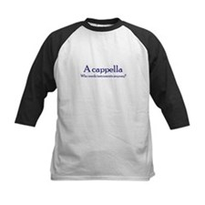 A cappella Who needs instruments -  Tee