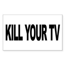 Kill Your TV (L) Rectangle Decal