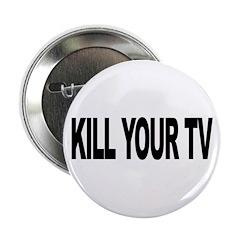 """Kill Your TV (L) 2.25"""" Button"""