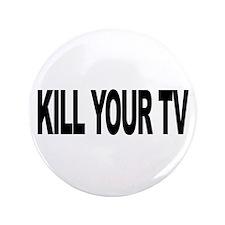 """Kill Your TV (L) 3.5"""" Button"""