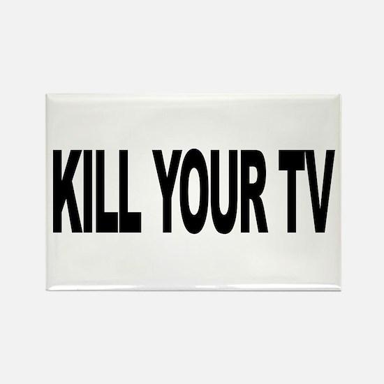 Kill Your TV (L) Rectangle Magnet