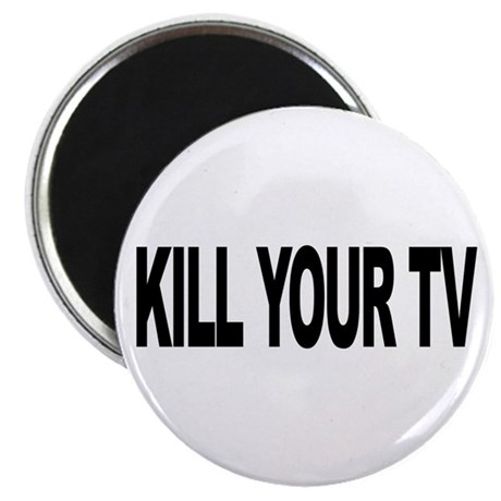 "Kill Your TV (L) 2.25"" Magnet (10 pack)"