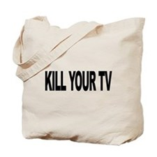 Kill Your TV (L) Tote Bag