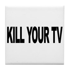 Kill Your TV (L) Tile Coaster