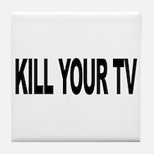 Kill Your TV (L) Tile Coaster