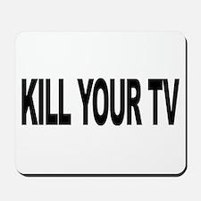 Kill Your TV (L) Mousepad