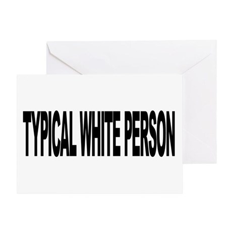 Typical White Person (L) Greeting Card