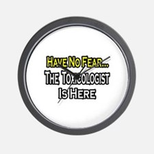 """No Fear...Toxicologist"" Wall Clock"