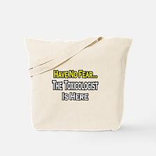 """No Fear...Toxicologist"" Tote Bag"