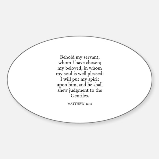 MATTHEW 12:18 Oval Decal
