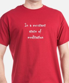 In a constant state of meditation T-Shirt