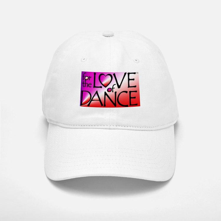 For the LOVE of DANCE Baseball Baseball Cap