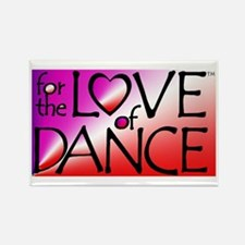 For the LOVE of DANCE Rectangle Magnet